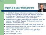 imperial sugar background