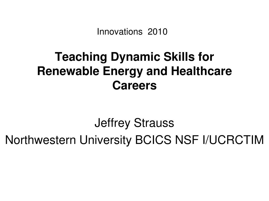 teaching dynamic skills for renewable energy and healthcare careers l.