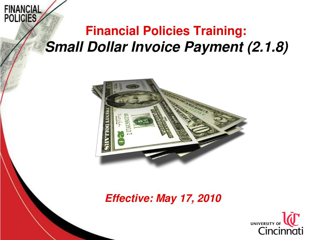 financial policies training small dollar invoice payment 2 1 8 effective may 17 2010 l.