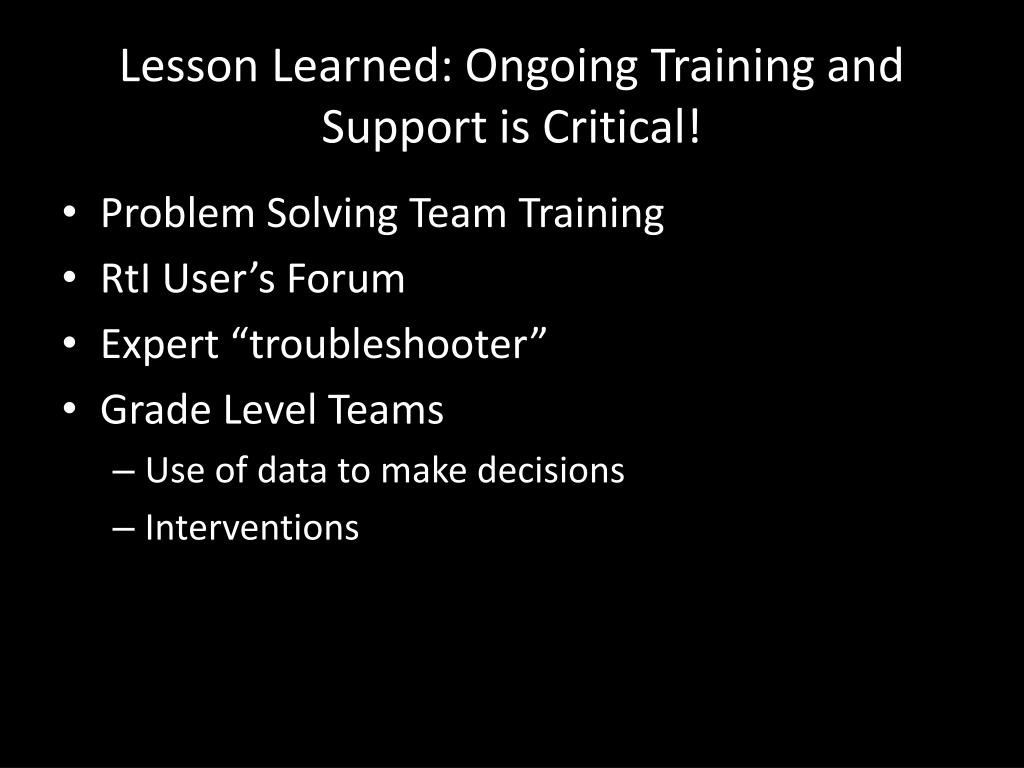 Lesson Learned: Ongoing Training and Support is Critical!