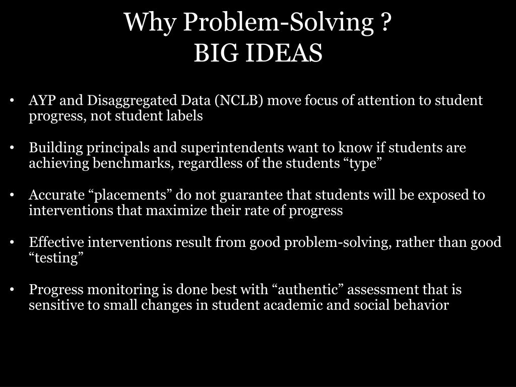 Why Problem-Solving ?