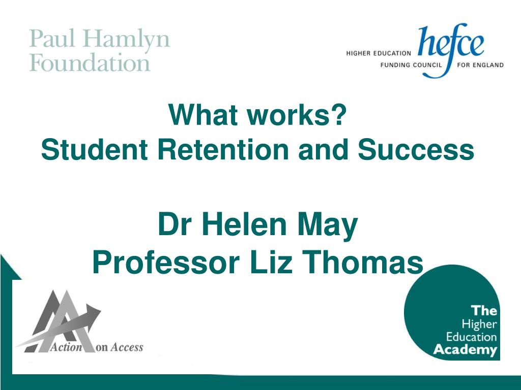 what works student retention and success dr helen may professor liz thomas l.
