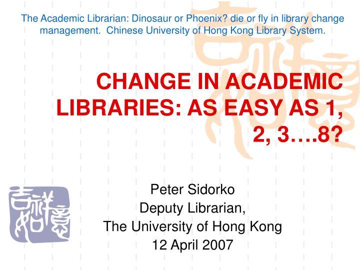 change in academic libraries as easy as 1 2 3 8 n.