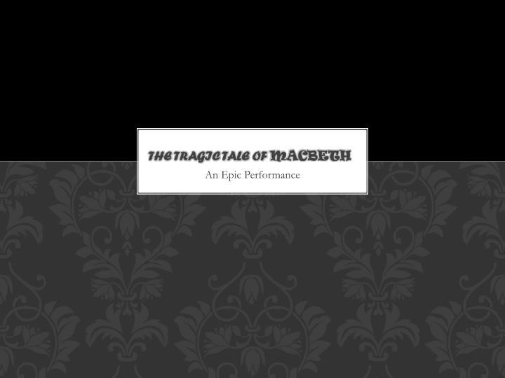 the tragic tale of macbeth n.