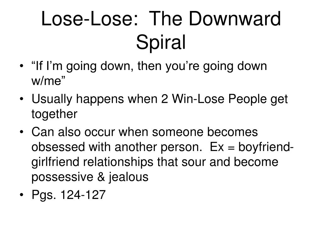 Lose-Lose:  The Downward Spiral