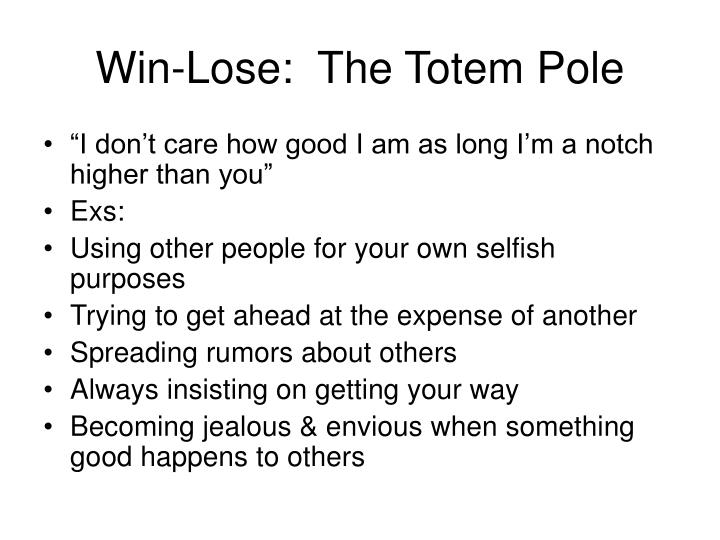Win lose the totem pole