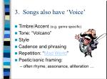 3 songs also have voice