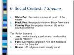6 social context 7 streams