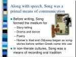 along with speech song was a primal means of communication