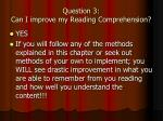 question 3 can i improve my reading comprehension