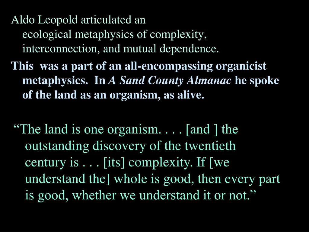 Aldo Leopold articulated an