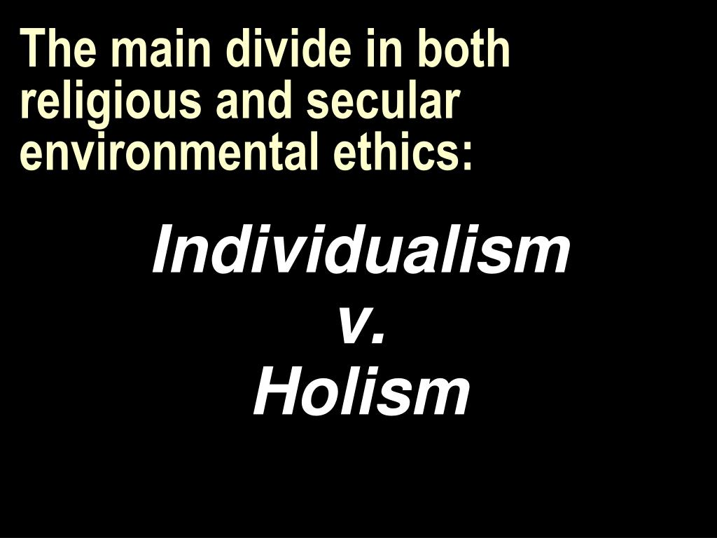 The main divide in both religious and secular environmental ethics: