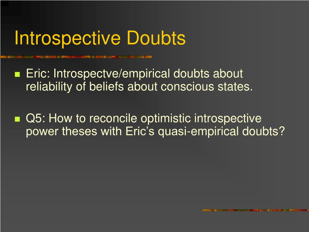 Introspective Doubts