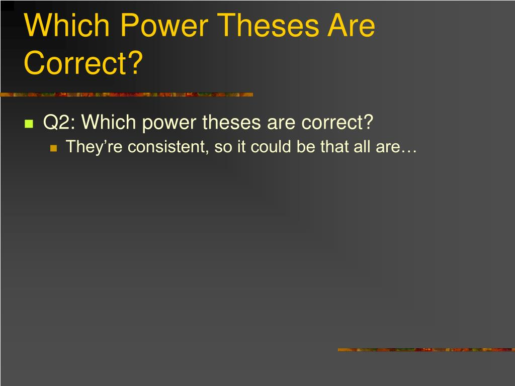 Which Power Theses Are Correct?