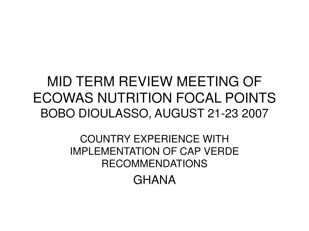mid term review meeting of ecowas nutrition focal points bobo dioulasso august 21 23 2007 l.