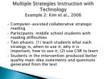 multiple strategies instruction with technology example 2 kim et al 2006