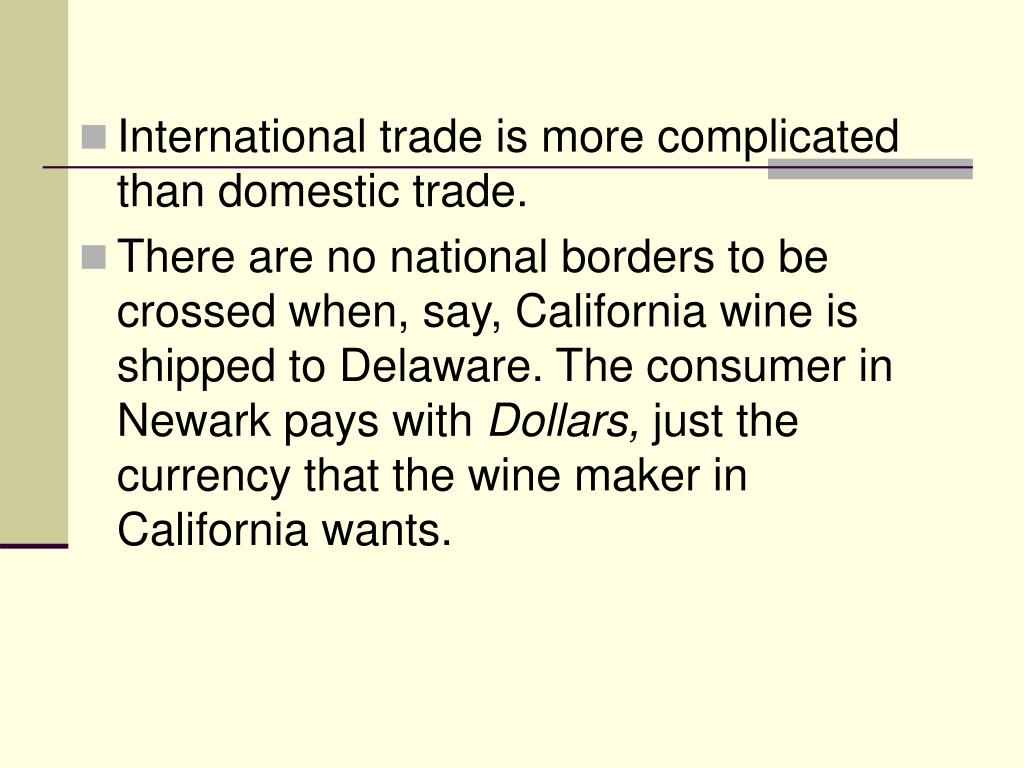 International trade is more complicated than domestic trade.
