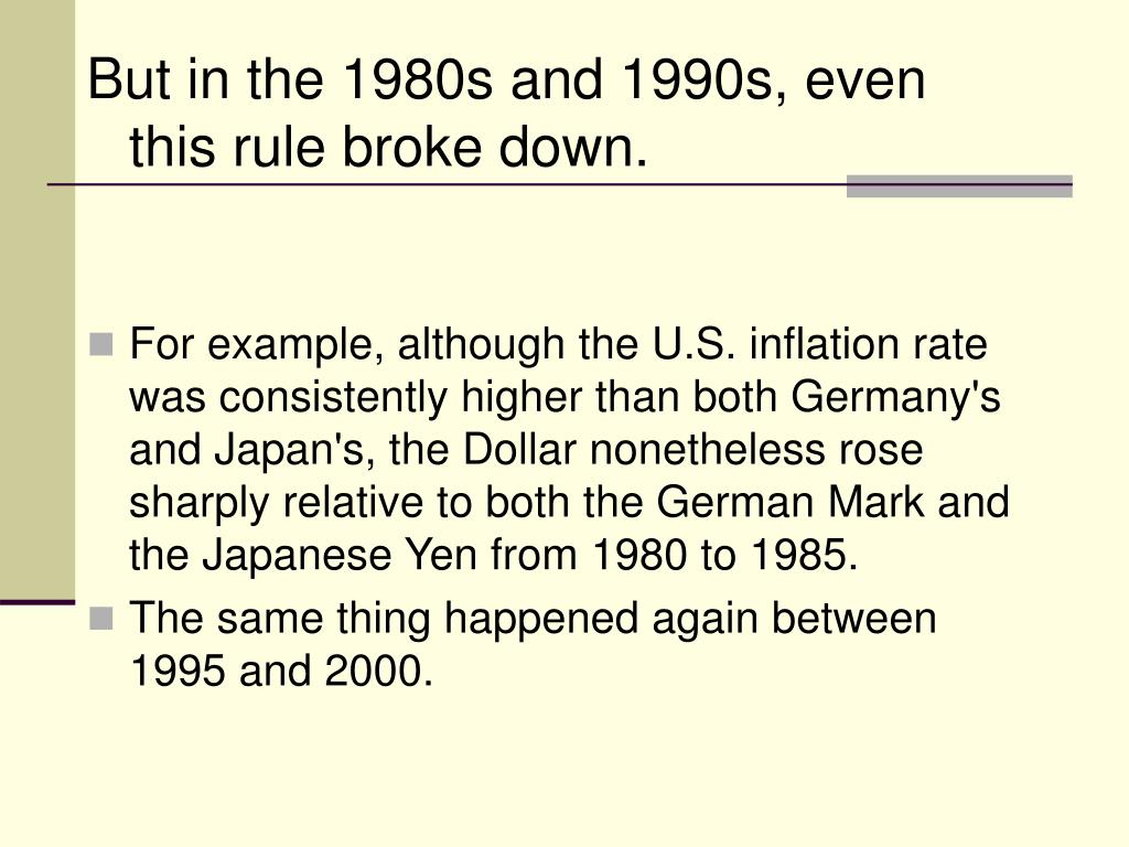 But in the 1980s and 1990s, even this rule broke down.