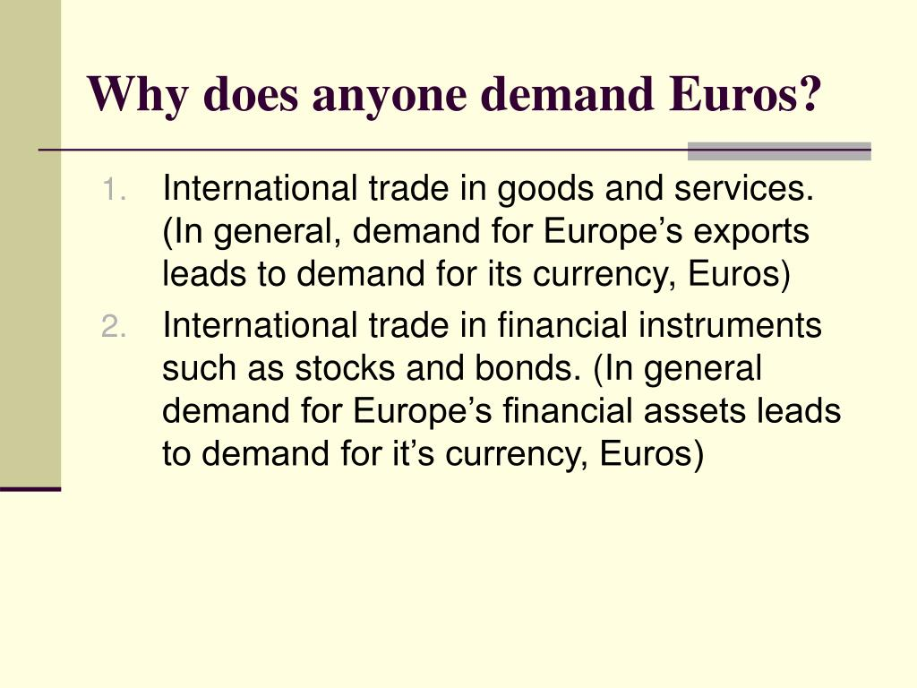 Why does anyone demand Euros?