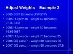 adjust weights example 2