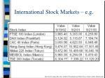 international stock markets e g