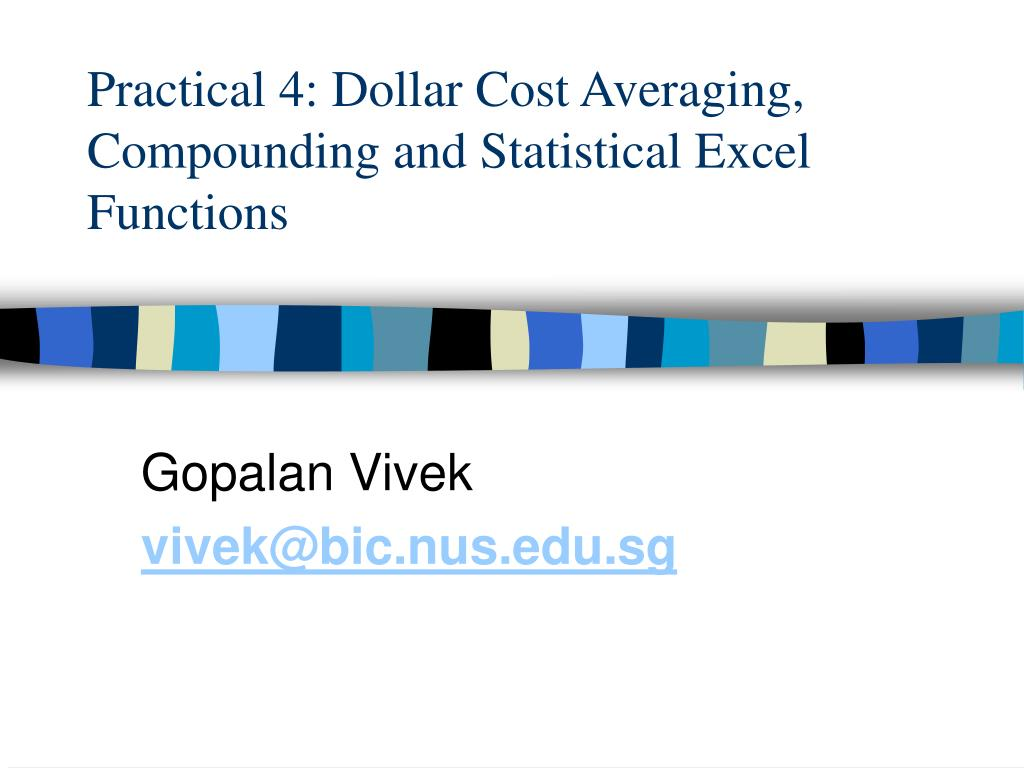 Practical 4: Dollar Cost Averaging, Compounding and Statistical Excel Functions