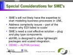 special considerations for sme s