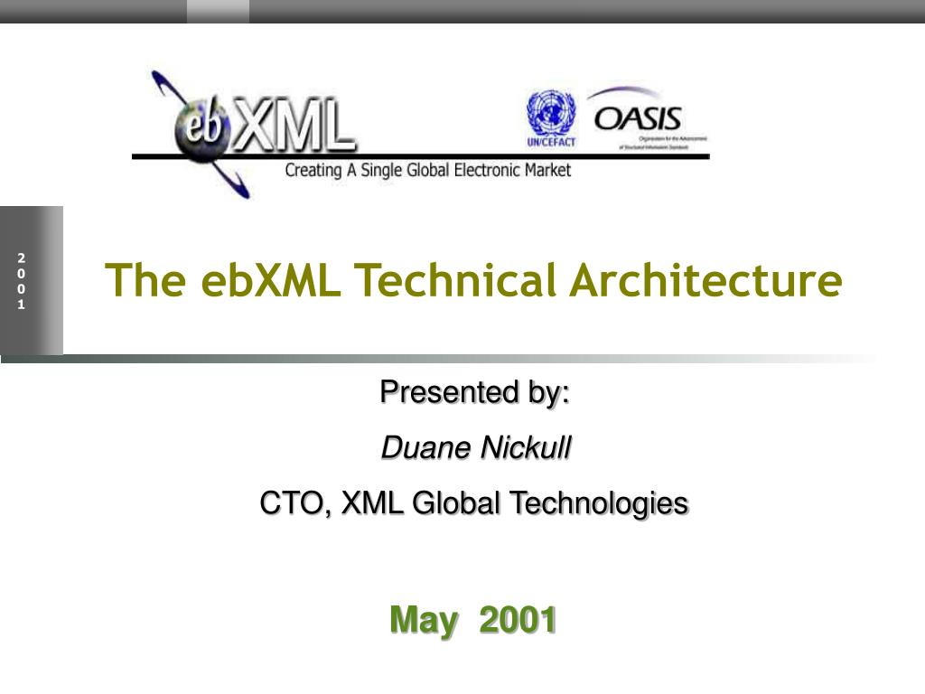 the ebxml technical architecture presented by duane nickull cto xml global technologies may 2001 l.