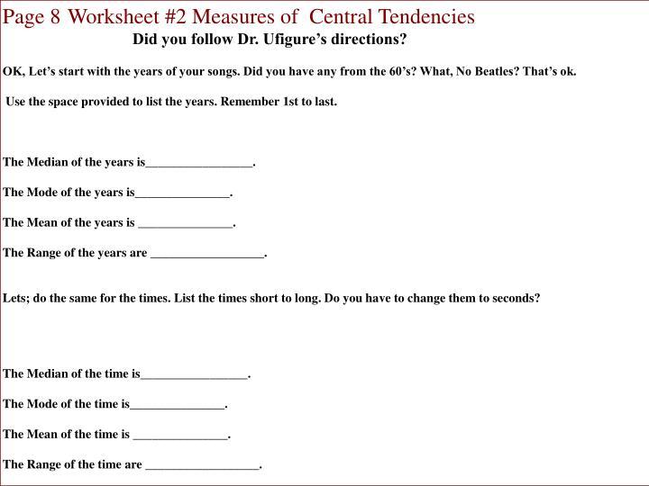 Page 8Worksheet #2 Measures of  Central Tendencies