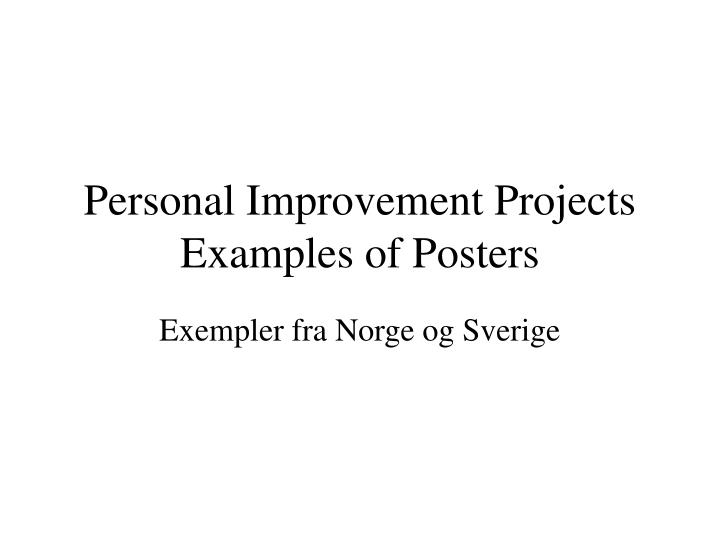 personal improvement projects examples of posters n.