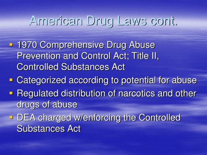 American Drug Laws cont.
