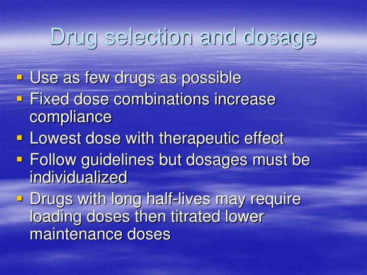 Drug selection and dosage