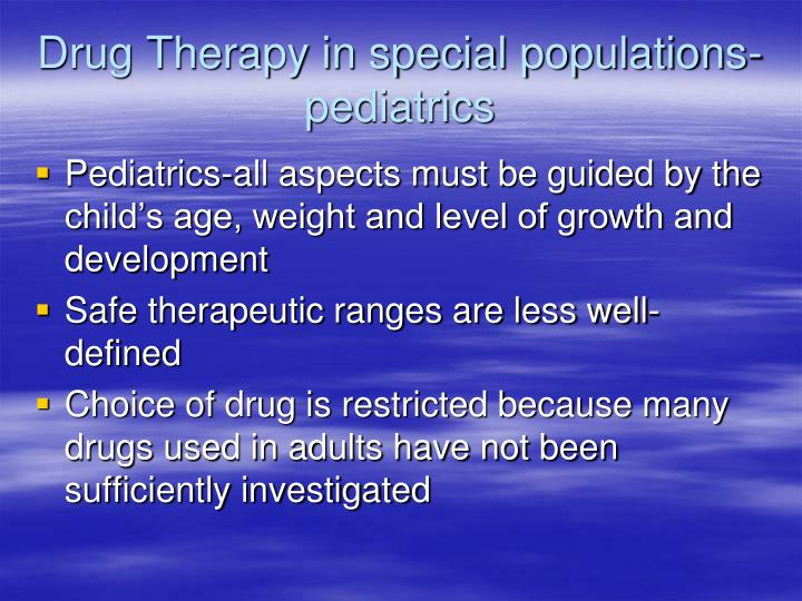 Drug Therapy in special populations-pediatrics