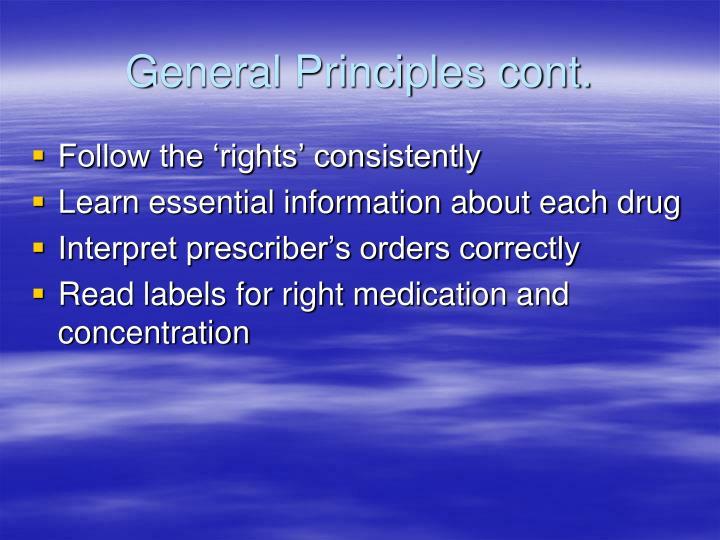 General Principles cont.