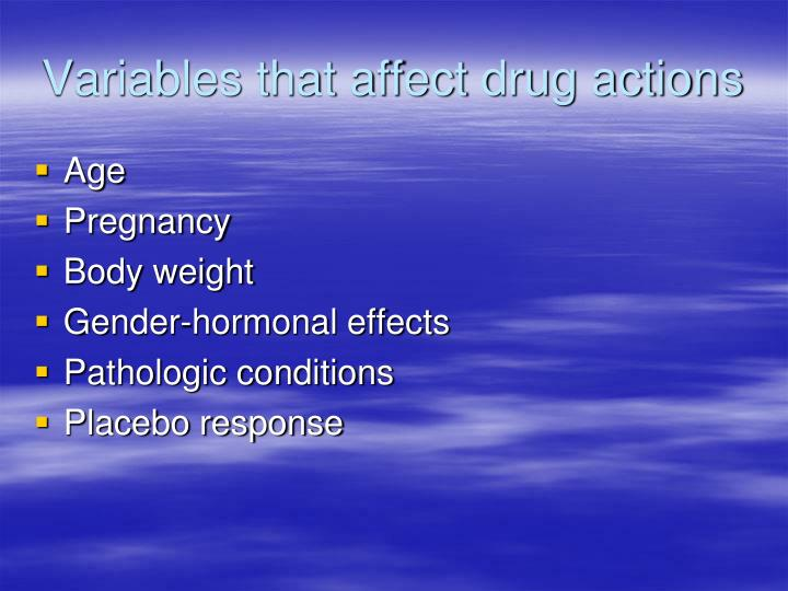 Variables that affect drug actions
