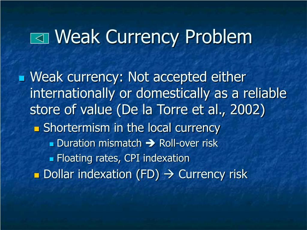 Weak Currency Problem