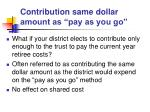 contribution same dollar amount as pay as you go