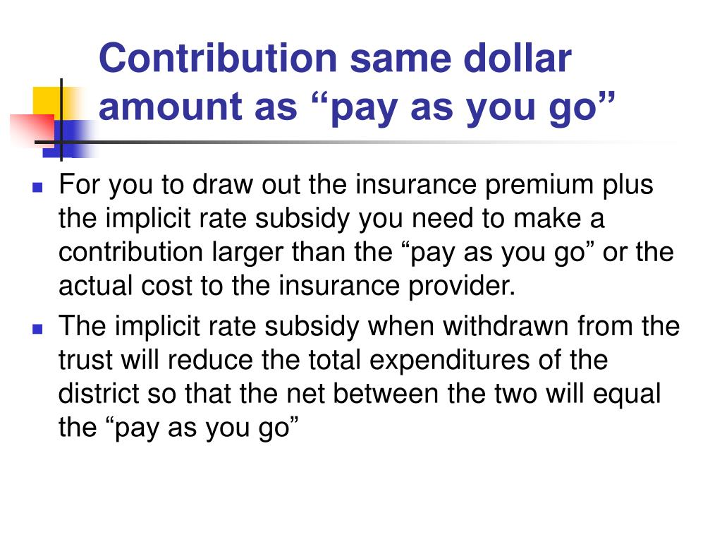 """Contribution same dollar amount as """"pay as you go"""""""
