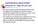 contribution same dollar amount as pay as you go41