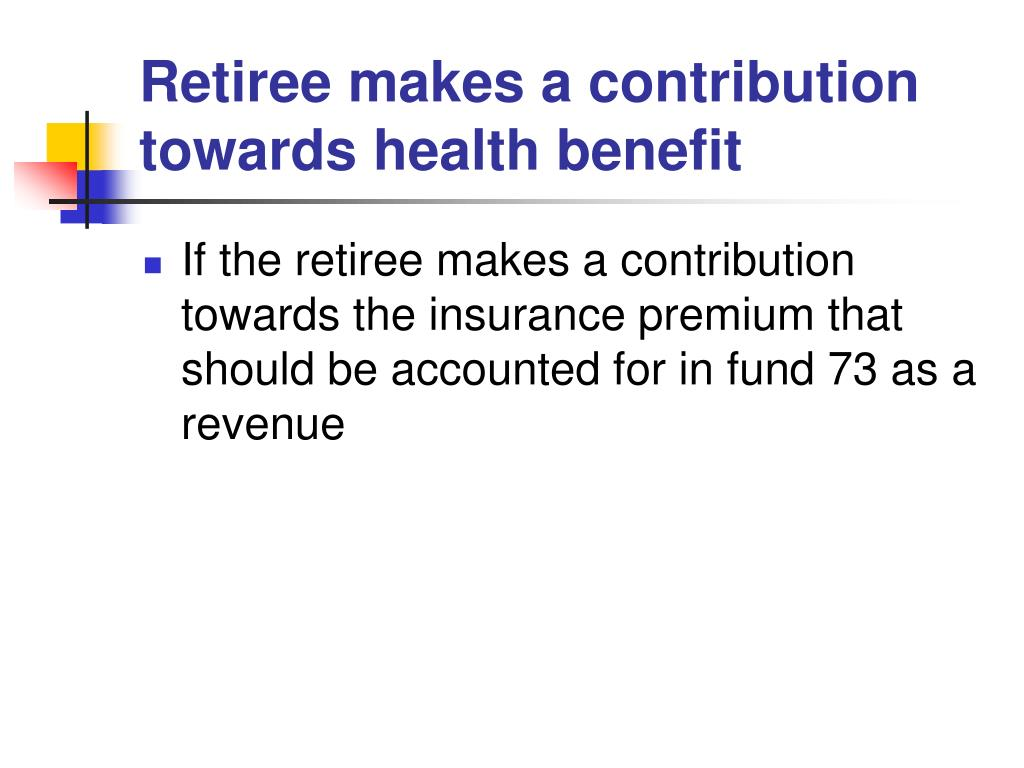Retiree makes a contribution towards health benefit