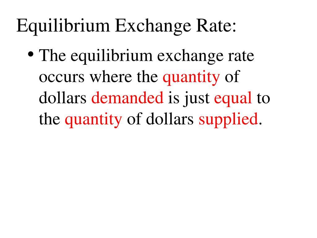 Equilibrium Exchange Rate:
