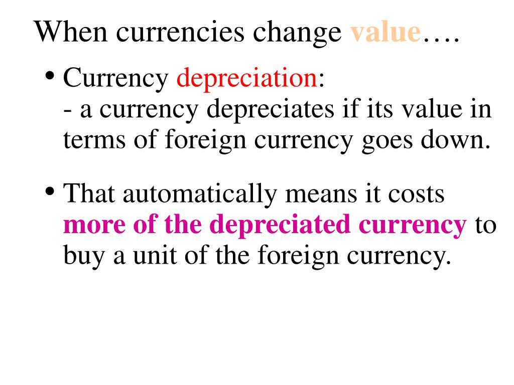 When currencies change