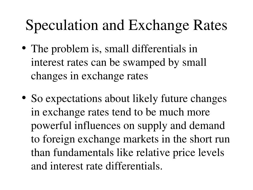 Speculation and Exchange Rates