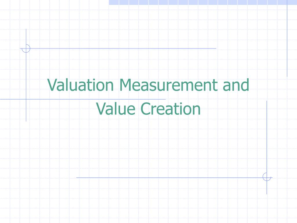 valuation measurement and value creation