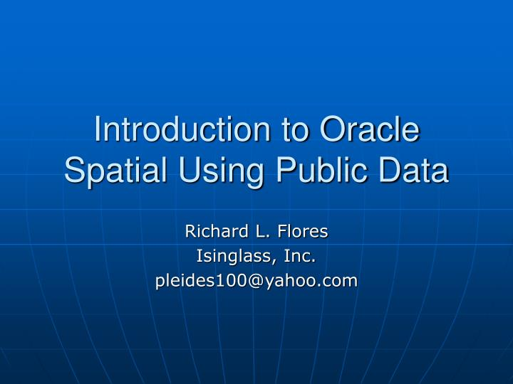 introduction to oracle spatial using public data n.
