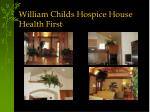 william childs hospice house health first