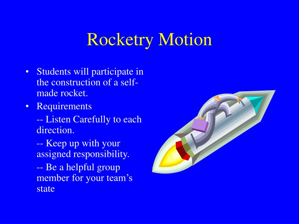 rocket motion By robert l cannon updated and edited by  understand some principles of rocket flight to get the most from your  an object in motion will continue.