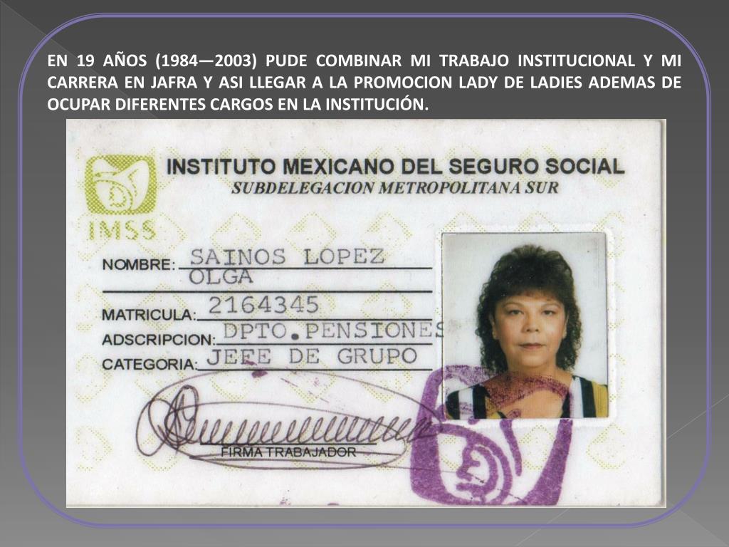 EN 19 AÑOS (1984—2003) PUDE COMBINAR MI TRABAJO INSTITUCIONAL Y MI CARRERA EN JAFRA Y ASI LLEGAR A LA PROMOCION LADY DE LADIES ADEMAS DE OCUPAR DIFERENTES CARGOS EN LA INSTITUCIÓN.