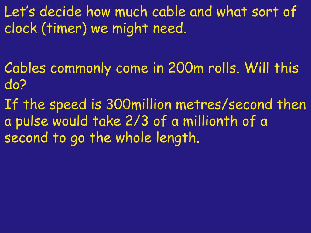 Let's decide how much cable and what sort of clock (timer) we might need.