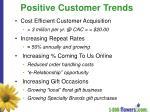 positive customer trends